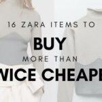 zara items to buy twice cheaper